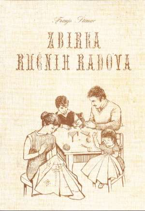 Zbirka ručnih radova - stare tehnike Franjo štimac meki uvez