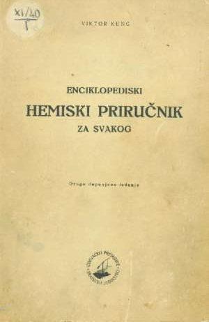 Viktor Kunc - Enciklopedijski hemiski priručnik za svakoga