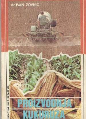 Ivan Zovkić - Proizvodnja kukuruza