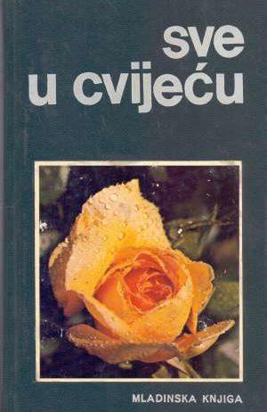 Sve u cvijeću Snežana Pejaković / Uredila tvrdi uvez