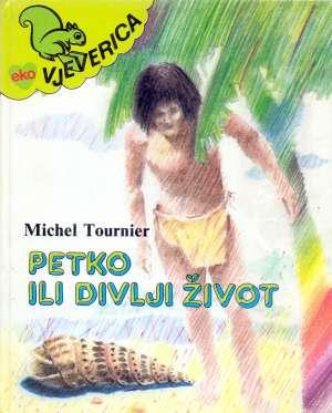 Petko ili divlji život Tournier Michel tvrdi uvez