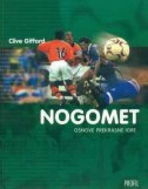Clive Gifford - Nogomet osnove prekrasne igre
