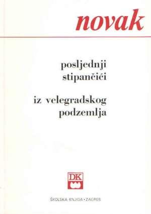 Posljednji Stipančići, Iz velegradskog podzemlja Novak Vjenceslav meki uvez