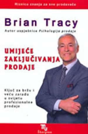 Umijeće zaključivanja prodaje Brian Tracy meki uvez