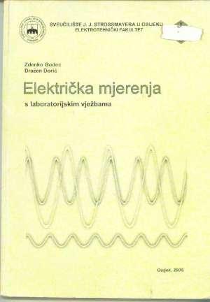 Električka mjerenja s labaratoriskim vježbama Zdenko Godec Dražen Dorić meki uvez