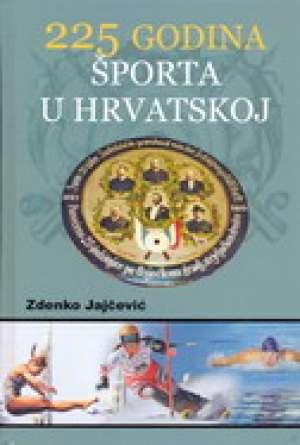 225 godina športa u Hrvatskoj Zdenko Jajčević tvrdi uvez