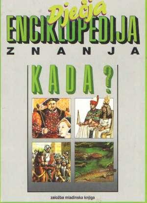 Dječja enciklopedija znanja - Kada? G.A. tvrdi uvez