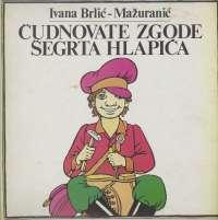 Gramofonska ploča Ivana Brlić-Mažuranić Čudnovate Zgode Šegrta Hlapića LSY-68080, stanje ploče je 10/10