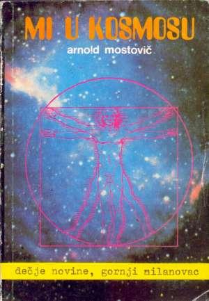 Mi u kosmosu Arnold Mostovič meki uvez