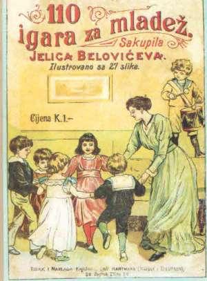 110 igara za mladež (pretisak iz 1894.) Jelica Belovićeva/sakupila tvrdi uvez