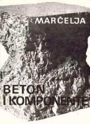 Vladimir Marčelja - Beton i komponente