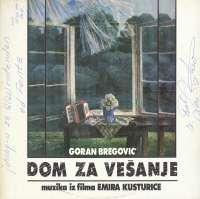 Gramofonska ploča Goran Bregović Dom Za Vešanje (Muzika Iz Filma Emira Kusturice) LP-8335, stanje ploče je 10/10