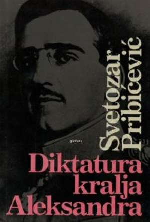 Svetozar Pribičević - Diktatura kralja aleksandra