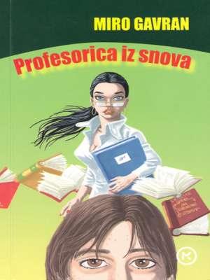 Gavran Miro - Profesorica iz snova