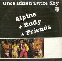 Gramofonska ploča Alpine + Rudy + Friends Once Bitten Twice Shy LPS-1063, stanje ploče je 10/10