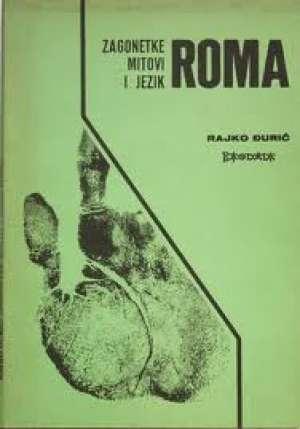 Zagonetke mitovi i jezik roma Rajko đurić meki uvez