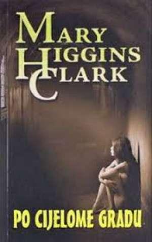 Po cijelome gradu Clark Mary Higgins meki uvez