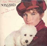 Gramofonska ploča Barbra Streisand Songbird CBS 86060, stanje ploče je 7/10