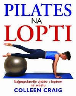 Pilates na lopti - najpopularnije vježbe s loptom na svijetu Colleen Craig tvrdi uvez
