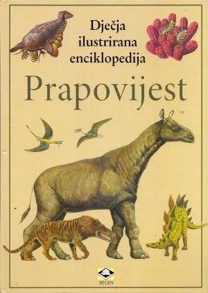 Dječja ilustrirana enciklopedija - Prapovijest Steve Parker, Nicholas Harris tvrdi uvez