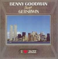 Gramofonska ploča Benny Goodman I Got Rhythm - Benny Goodman Plays Gershwin CBS 21064, stanje ploče je 10/10