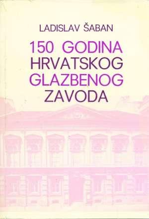 Ladislav šaban - 150 godina hrvatskog glazbenog zavoda