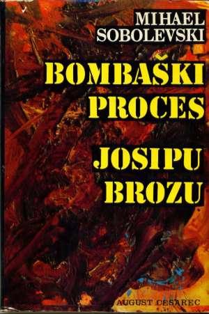 Bombaški proces josipu brozu Mihael Sobolevski  tvrdi uvez
