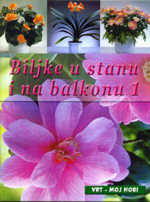 Lidija Šare / Uredila - Biljke u stanu i na balkonu 1