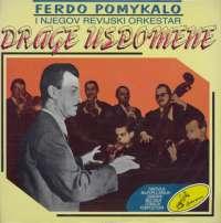 Gramofonska ploča Ferdo Pomykalo Drage Uspomene LP-6 2042634, stanje ploče je 10/10