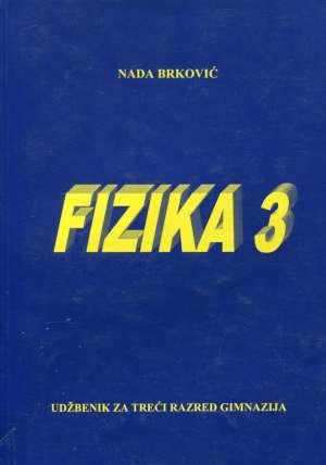 Fizika 3 - udžbenik za treći razred gimnazija Nada Brković meki uvez