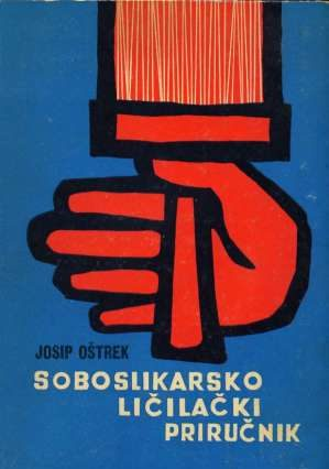 Soboslikarsko ličilački priručnik Josip Oštrek meki uvez
