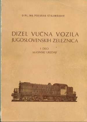Predrag Stojimirović - Dizel vučna vozila jugoslovenskih železnica
