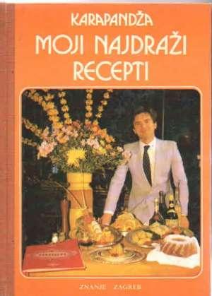 Moji najdraži recepti Stevo Karapandža tvrdi uvez