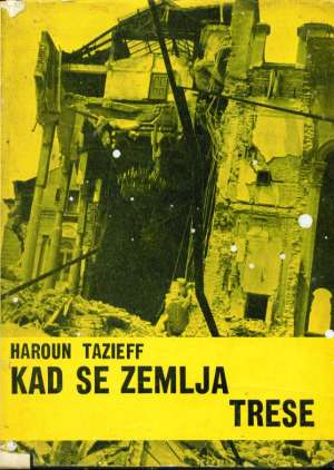 Haroun Tazieff - Kad se zemlja trese