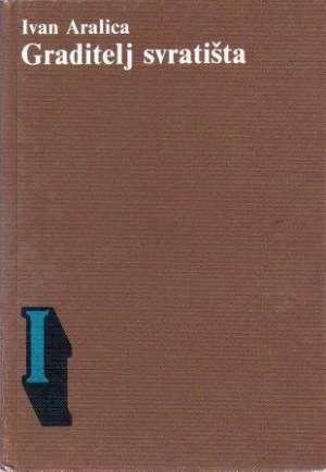 Izabrana djela 1-8 Aralica Ivan tvrdi uvez