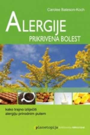 Alergije  prikrivena bolest Carolee Bateson Koch meki uvez
