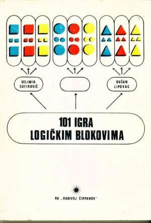 101 igra logičkim blokovima Velimir Sotirović Dušan Lipovac meki uvez