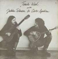 Gramofonska ploča Jukka Tolonen & Coste Apetrea Touch Wood 2221950, stanje ploče je 9/10