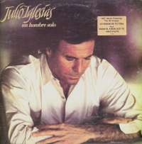 Gramofonska ploča Julio Iglesias Un Hombre Solo CBS 460008 1, stanje ploče je 9/10