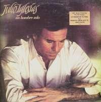 Gramofonska ploča Julio Iglesias Un Hombre Solo CBS 460008 1, stanje ploče je 10/10