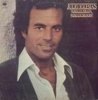Gramofonska ploča Julio Iglesias Sono Un Pirata, Sono Un Signore CBS 82838, stanje ploče je 9/10