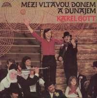 Gramofonska ploča Karel Gott Mezi Vltavou, Donem A Dunajem 1 13 1360, stanje ploče je 10/10