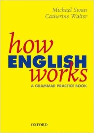 Michael Swan, Catherine Walter - How english works a grammar practice book