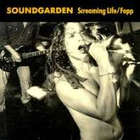 Screaming Life / Fopp Soundgarden