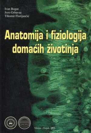 Ivan Bogut, Jozo Grbavac, Tihomir Florijančić - Anatomija i fiziologija domaćih životinja