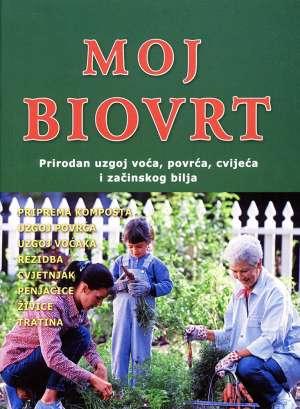 Moj biovrt - prirodan uzgoj voća, povrća, cvijeća i začinskog bilja Quico Barranco meki uvez