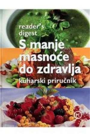 S manje masnoće do zdravlja - kuharski priručnik Ivanka Borovac /uredila tvrdi uvez