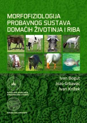 Ivan Bogut, Jozo Grbavac, Ivan Križek - Morfofiziologija probavnog sustava domaćih životinja i riba