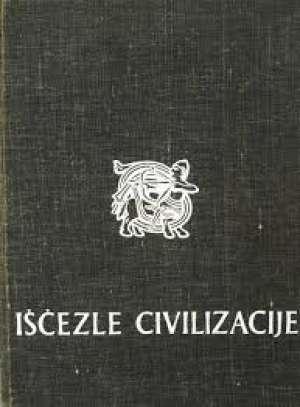 Edvard Bekon / Uredio - Iščezle civilizacije