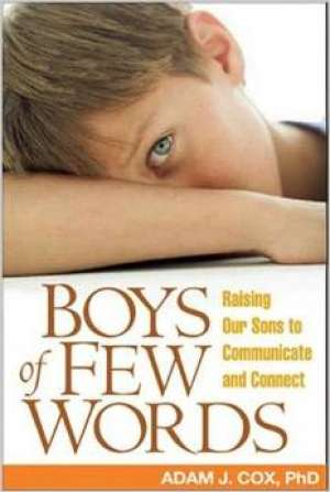 Adam J. Cox - Boys of few words - raisin our sons to communicate and connect